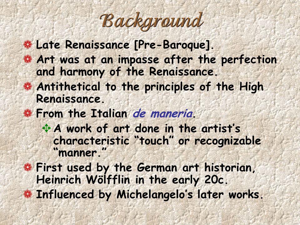 Background Late Renaissance [Pre-Baroque].